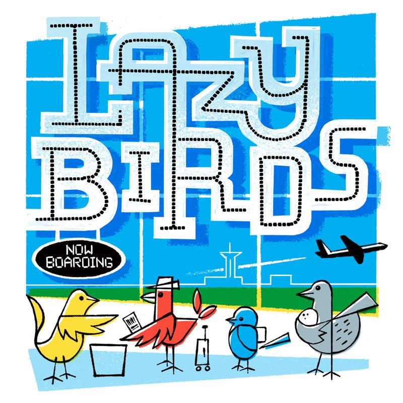 lazy birds